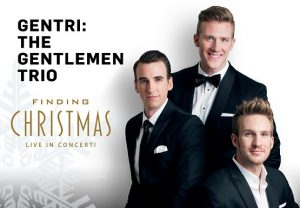GENTRI: The Gentlemen Trio - Finding Christmas @ Eccles Theater | Salt Lake City | Utah | United States